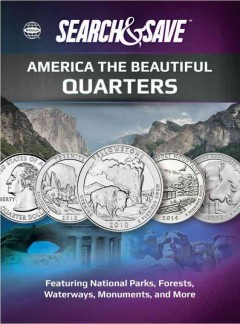 America the Beautiful Quarters: Featuring National Parks, Forests, Waterways, Monuments, and More 2010 to 2021
