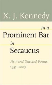 In a Prominent Bar in Secaucus: New and Selected Poems, 1955–2007