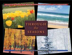 Through the Seasons: An Activity Book for Memory-Challenged Adults and Caregivers