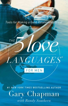 5 Love Languages for Men, The: Tools for Making a Good Relationship Great