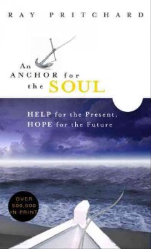 Anchor for the Soul, An: Help for the Present, Hope for the Future