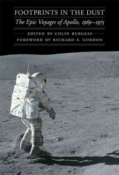 Footprints In The Dust:  The Epic Voyages Of Apollo, 1969-1975