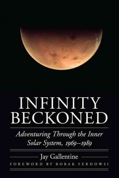 Infinity Beckoned: Adventuring Through the Inner Solar System, 1969-1989
