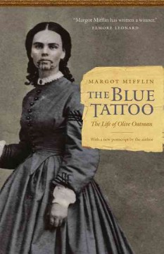 Blue Tattoo, The: The Life of Olive Oatman