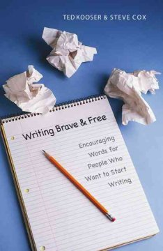 Writing Brave & Free: Encouraging Words for People Who Want to Start Writing