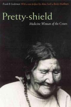 Pretty-shield: Medicine Woman of the Crows