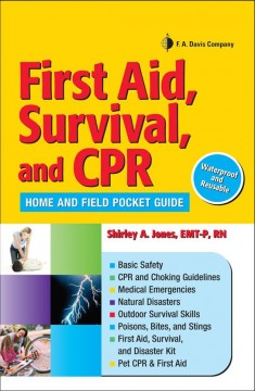 First Aid, Survival, and CPR: Home and Field Pocket Guide