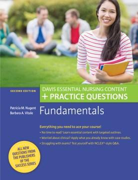 Fundamentals: Davis Essential Nursing Content + Practice Questions