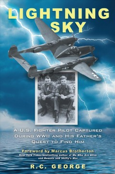 Lightning Sky: A U.S. Fighter Pilot Captured During WWII and His Father's Quest to Find Him