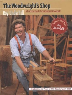Woodwright's Shop, The: A Practical Guide to Traditional Woodcraft