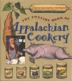 Foxfire Book of Appalachian Cookery