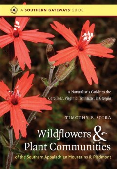 Wildflowers & Plant Communities of the Southern Appalachian Mountains & Piedmont