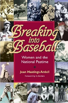 Breaking Into Baseball: Women and the National Pastime