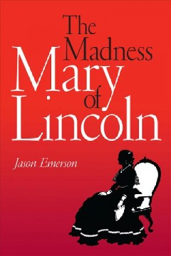 Madness of Mary Lincoln, The