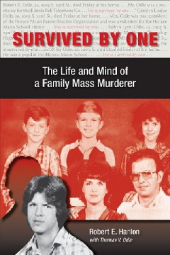 Survived by One: The Life and Mind of a Family Mass Murderer