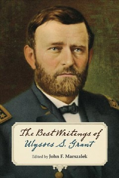 Best Writings of Ulysses S. Grant, The