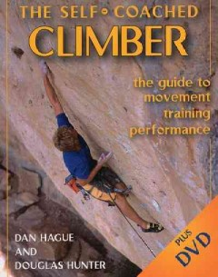Self-Coached Climber, The: The Guide to Movement Training Performance