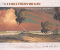 Highwaymen, The: Florida's African-American Landscape Painters