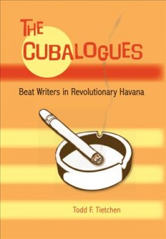 Cubalogues, The: Beat Writers in Revolutionary Havana