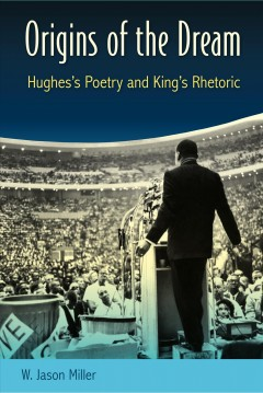 Origins of the Dream: Hughes's Poetry and King's Rhetoric