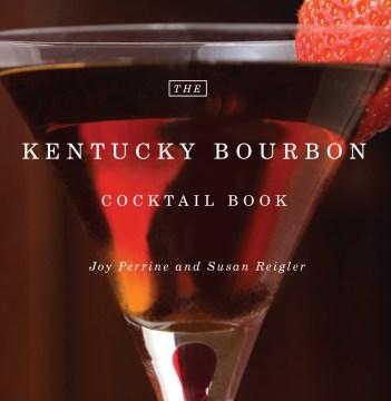 Kentucky Bourbon Cocktail Book, The