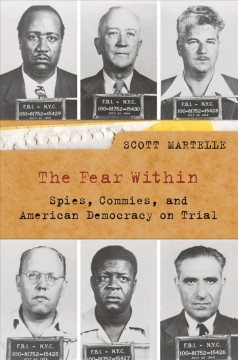 Fear Within, The: Spies, Commies, and American Democracy on Trial