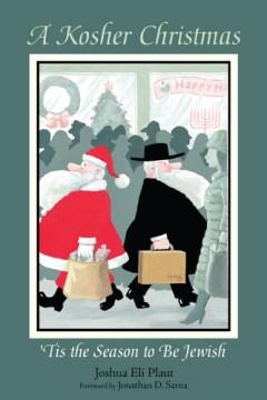 Kosher Christmas, A:  'Tis The Season To Be Jewish