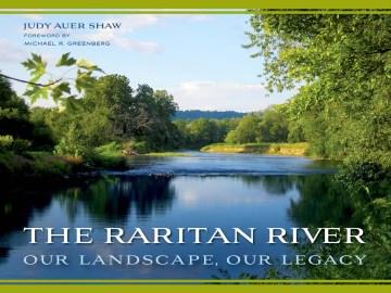 Raritan River, The: Our Landscape, Our Legacy