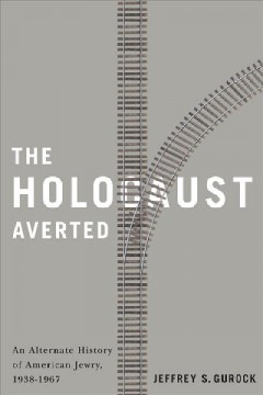 Holocaust Averted, The: An Alternate History of American Jewry, 1938-1967