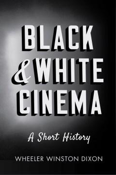 Black & White Cinema: A Short History