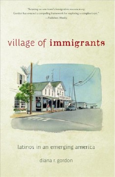 Village of Immigrants: Latinos in an Emerging America