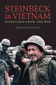 Steinbeck in Vietnam: Dispatches From the War