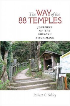 Way of the 88 Temples, The: Journeys on the Shikoku Pilgrimage