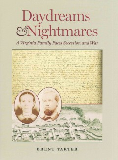 Daydreams & Nightmares: A Virginia Family Faces Secession and War