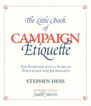 Little Book of Campaign Etiquette, The