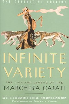 Infinite Variety: The Life and Legend of Marchesa Casati