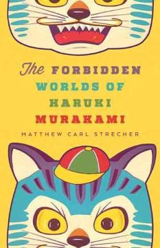 Forbidden Worlds of Haruki Murakami, The