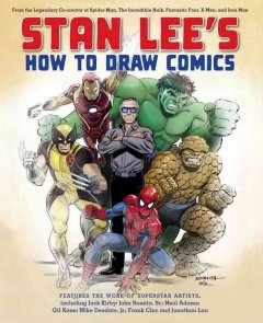 Stan Lee's How to Draw Comics: From the Legendary Co-Creator of Spider-Man, The Incredible Hulk, Fantastic Four, X-Men and Iron Man