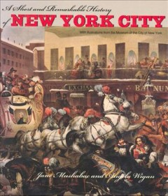Short And Remarkable History Of New York City, A