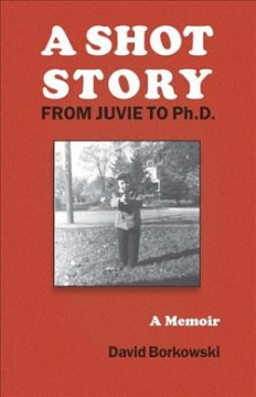 Shot Story, A:  From Juvie To Ph.D.