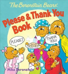 Berenstain Bears Please & Thank You Book, The