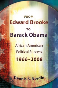 From Edward Brooke to Barack Obama: African American Political Success, 1966-2008