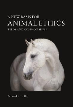 New Basis for Animal Ethics, A