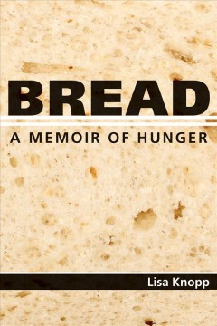Bread: A Memoir of Hunger