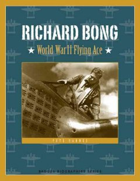 Richard Bong: World War II Flying Ace