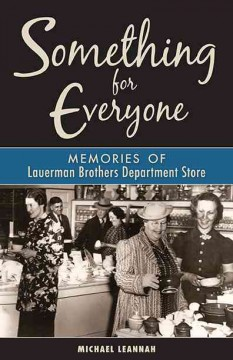Something for Everyone: Memories of Lauerman Brothers Department Store