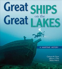 Great Ships on the Great Lakes: A Maritime History