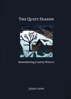 Quiet Season, The:  Remembering Country Winters