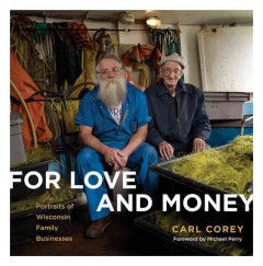 For Love and Money: Portraits of Wisconsin Family Business