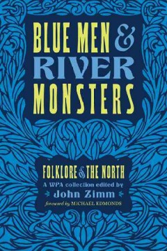 Blue Men & River Monsters: Folklore of the North